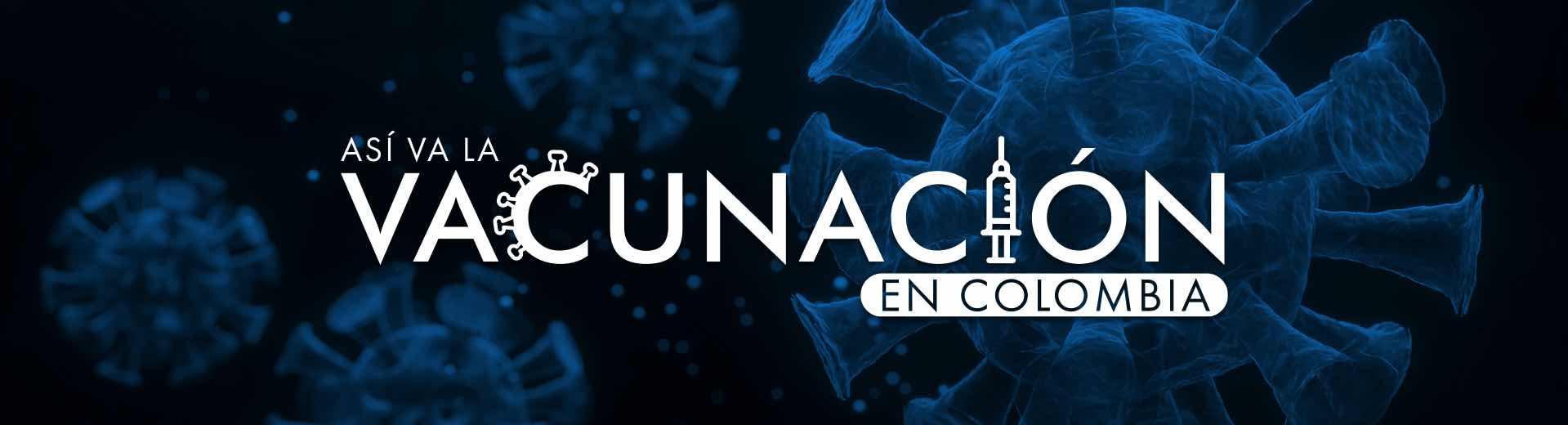 Asi va la vacunación en Colombia